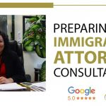 Preparing For A Consultation With An Immigration Attorney
